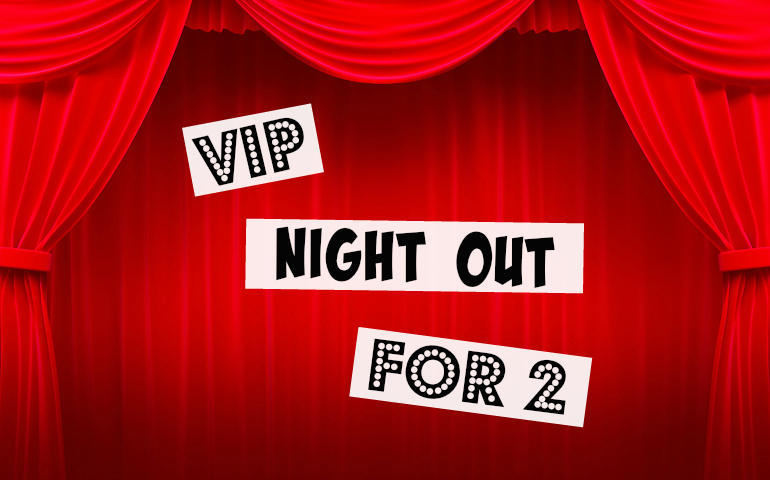 Win a VIP Night Out for Two
